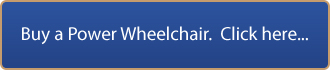 buy a power wheelchair. click here